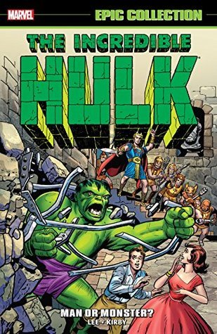 Incredible Hulk Epic Collection Vol. 1: Man or Monster? by Steve Ditko, Dick Ayers, Stan Lee, Jack Kirby