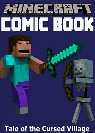 Minecraft Comic Book: Tale of the Cursed Village by Minecraft Books
