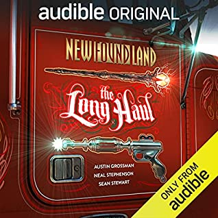 New Found Land: The Long Haul by Sean Stewart, Neal Stephenson, Austin Grossman