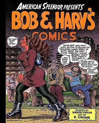 American Splendor Presents: Bob and Harv's Comics by Harvey Pekar, Robert Crumb