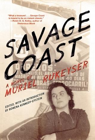 Savage Coast by Muriel Rukeyser, Rowena Kennedy-Epstein