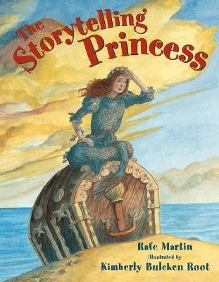 The Storytelling Princess by Rafe Martin, Kimberly Bulcken Root