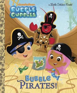 Bubble Pirates! (Bubble Guppies) by Mary Man-Kong, Eren Unten