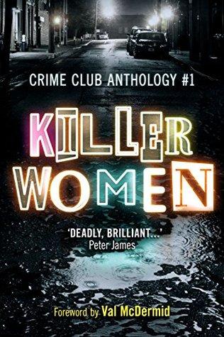 Killer Women by Erin Kelly, Helen Smith, Alex Marwood, Jane Casey, Melanie McGrath, Louise Millar, Louise Voss, Val McDermid, Tammy Cohen, Colette McBeth
