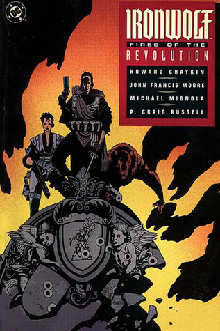 Ironwolf: Fires of the Revolution by Howard Chaykin, Mike Mignola, John Francis Moore, Richmond Lewis, P. Craig Russell