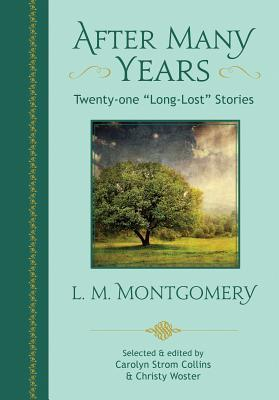 After Many Years by L.M. Montgomery, Christy Woster, Carolyn Strom Collins