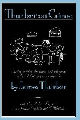 Thurber on Crime by Robert Lopresti, James Thurber