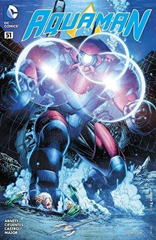 Aquaman (2011-) #51 by Vincente Cifuentes, Dan Abnett