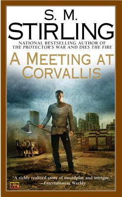 A Meeting at Corvallis by S. M. Stirling