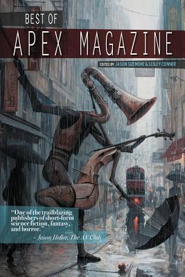 Best of Apex Magazine: Volume 1 by Ursula Vernon