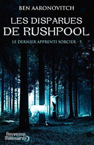 Les Disparues de Rushpool by Ben Aaronovitch, Benoît Domis