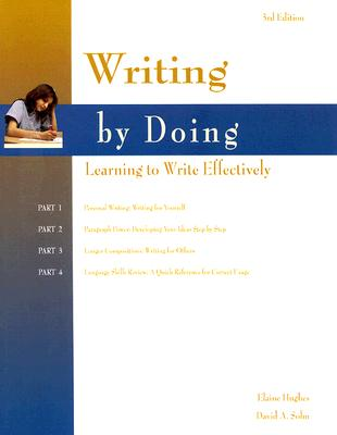 Writing by Doing: Learning to Write Effectively by Elaine Hughes, David A. Sohn