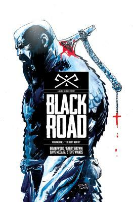 Black Road, Volume 1: The Holy North by Garry Brown, Brian Wood, Dave McCaig