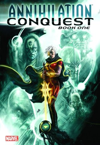 Annihilation: Conquest: Book 1 by Mike Perkins, Timothy Green II, Christos Gage, Dan Abnett, Keith Giffen, Andy Lanning, Mike Lilly