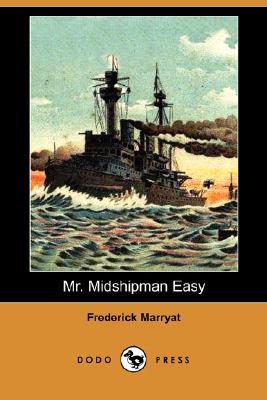 Mr. Midshipman Easy (Dodo Press) by Frederick Marryat