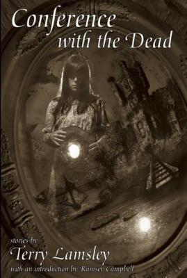 Conference with the Dead by Terry Lamsley
