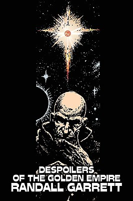 Despoilers of the Golden Empire by Randall Garrett, Science Fiction, Adventure by Randall Garrett