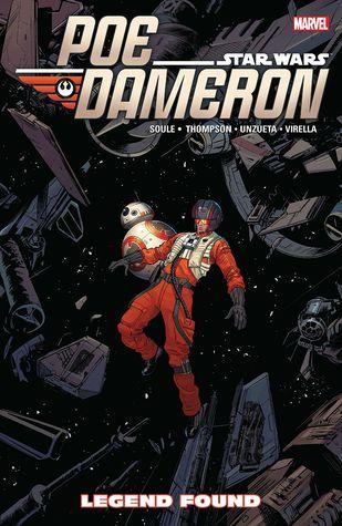 Star Wars: Poe Dameron, Vol. 4: Legend Found by Charles Soule, Robbie Thompson, Nik Virella, Ángel Unzueta