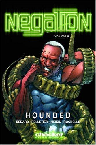Negation, Volume 3: Hounded by Paul Pelletier, Tony Bedard
