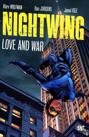 Nightwing: Love and War by Paco Díaz, Norm Rapmund, Rodney Ramos, Marv Wolfman, Jamal Igle, Dan Jurgens, Keith Champagne