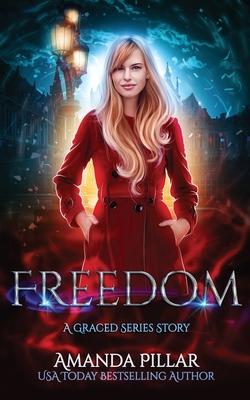 Freedom: A Graced Story by Amanda Pillar