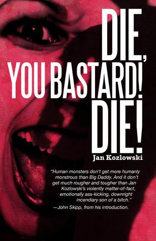 Die, You Bastard! Die! by Jan Kozlowski