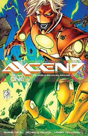 Axcend, Volume 1: The World Revolves Around You by Michelle Delecki, Shane Davis, Morry Hollowell
