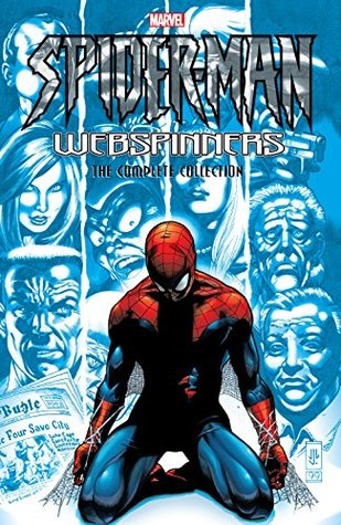 Spider-Man: Webspinners - The Complete Collection by Keith Giffen, Paul Jenkins, Eric Stephenson, Michael Zulli, Joe Kelly, J.M. DeMatteis, Andy Smith, John Romita Jr.