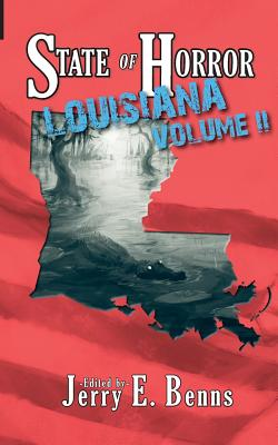 State of Horror: Louisiana Volume II by Armand Rosamilia, Nathan Pettigrew, J. Lamm