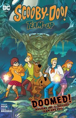 Scooby-Doo Team-Up: Doomed! by Sholly Fisch, Darío Brizuela