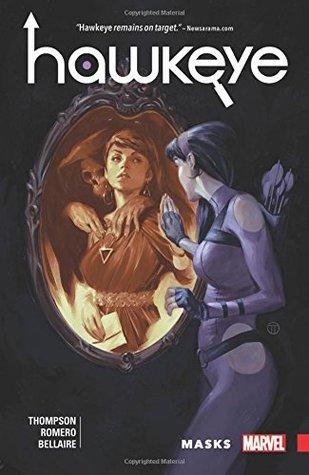 Hawkeye: Kate Bishop, Vol. 2: Masks by Michael Walsh, Kelly Thompson, Leonardo Romero, Julian Tedesco