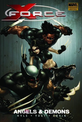 X-Force, Volume 1: Angels and Demons by Craig Kyle, Clayton Crain, Christopher Yost