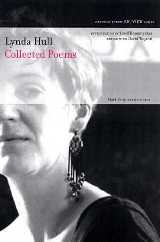 Collected Poems by Lynda Hull, Yusef Komunyakaa