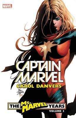 Captain Marvel: Carol Danvers - The Ms. Marvel Years Vol. 3 by Sergio Ariño, Pat Olliffe, Rebekah Isaacs, Sana Takeda, Brian Reed