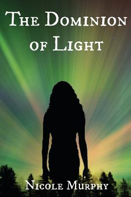 The Dominion of Light by Nicole Murphy