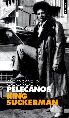 King Suckerman by George Pelecanos