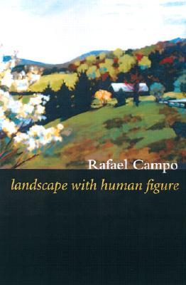 Landscape with Human Figure by Rafael Campo