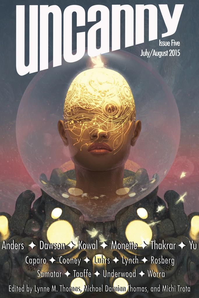 Uncanny Magazine Issue 5: July/August 2015 by Michael Damian Thomas, Lynne M. Thomas, Michi Trota