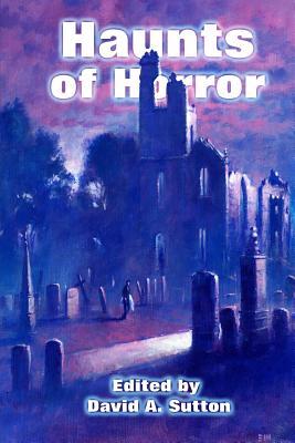 Haunts of Horror by David A. Riley, Paul Finch