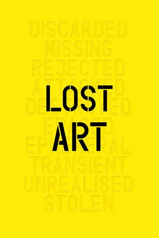 Lost Art: Missing Artworks of the Twentieth Century by Jennifer Mundy