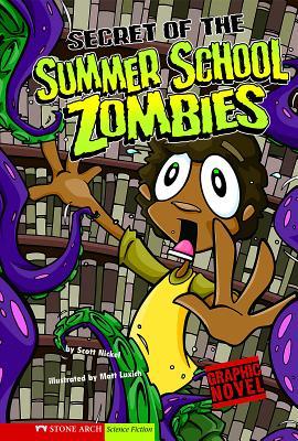 Secret of the Summer School Zombies: School Zombies by Scott Nickel