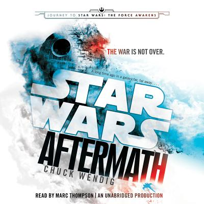 Aftermath: Star Wars: Journey to Star Wars: The Force Awakens by Chuck Wendig