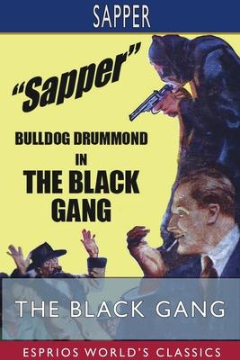 The Black Gang (Esprios Classics) by Sapper