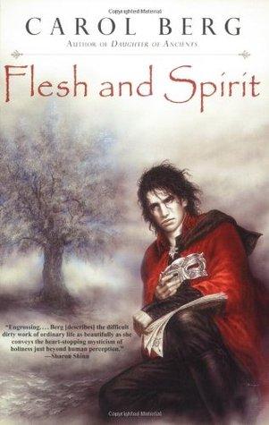 Flesh and Spirit by Carol Berg