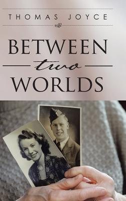 Between Two Worlds by Thomas Joyce