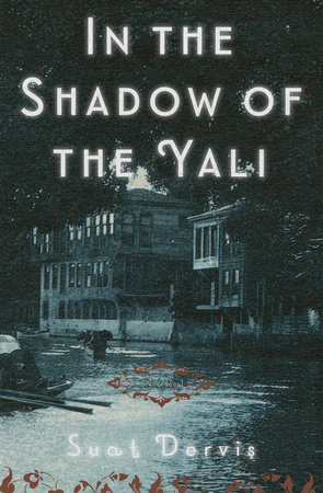 In the Shadow of the Yali by Suat Derviş