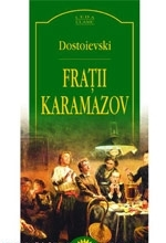 Fraţii Karamazov by Fyodor Dostoyevsky, Albert Kovacs, Isabella Dumbravă, Ovidiu Constantinescu