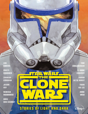 Star Wars the Clone Wars: Stories of Light and Dark by Tom Angleberger, Lou Anders, Preeti Chhibber