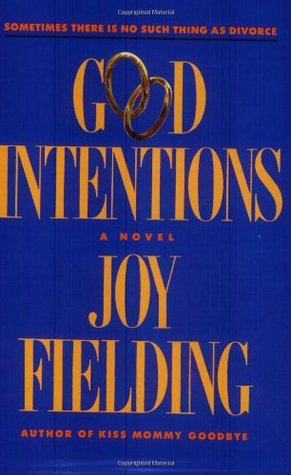 Good Intentions by Joy Fielding