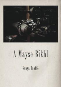A Mayse-Bikhl by Sonya Taaffe
